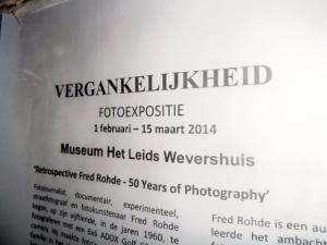 Vergankelijkheid: Retrospective Fred Rohde 50 years of photography. Prachtige tentoonstelling in Museum Het Leids Wevershuis.