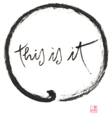THIS IS IT, Dit is het, Thich Nhat Hanh, Thay, leven in het nu
