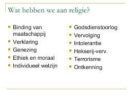 wat hebben we aan godsdienst? religie