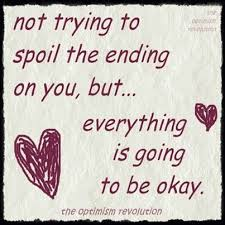 alles komt goed,  everything is going to be OK