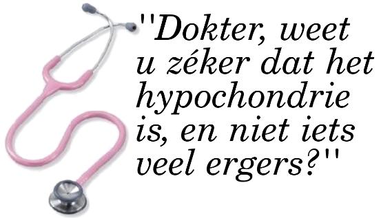 HYPOCHONDER, ingebeelde ziektes, angst voor ziekte, overmatig artsenbezoek