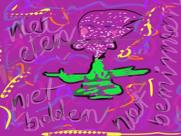 NIET ETEN, NIET BIDDEN, NIET BEMINNEN,IEDEREEN IS JE PARTNER, © Toverheks.com,