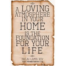 Home is where the heart is, a loving home,