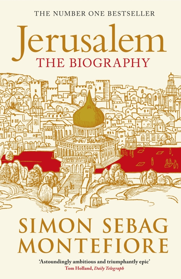 Jerusalem the biography simon sebag montefiore